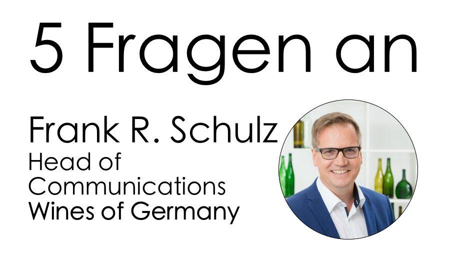 5 Fragen an Interview 5 Frank R Schulz Deutsches Weininstitut DWI Wines of Germany Head of Communications Kommunikation