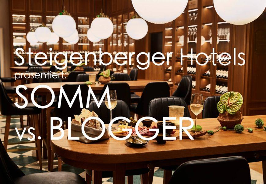 Steigenberger Hotels präsentiert: Somm vs. Blogger