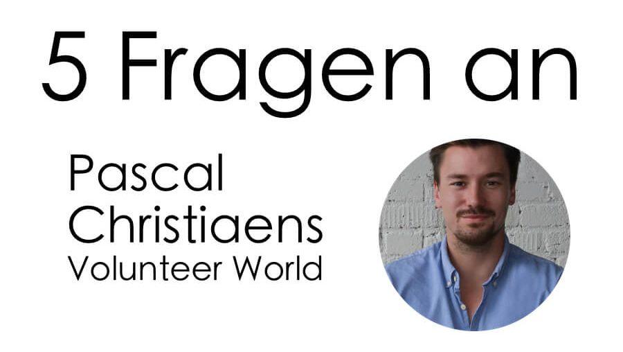 5 Fragen an Pascal Christiaens Volunteer World Forbes List Ranking Freiwilligenarbeit
