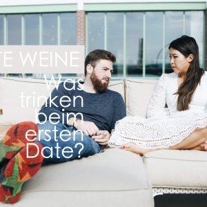 Date Weine – Was trinken beim ersten Date?